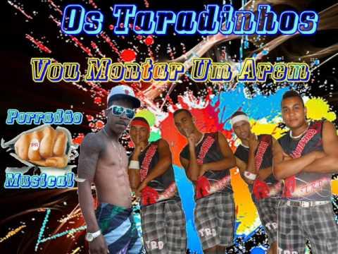 OS TARADINHOS- VOU MONTAR UM AREM (DJ TUKA DO SG)