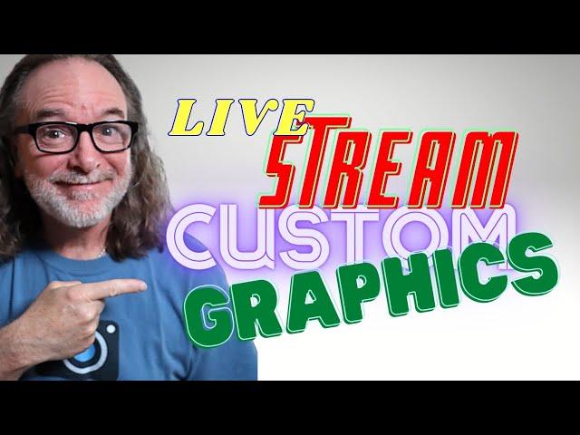 Adding Custom Graphics To Your Live Stream