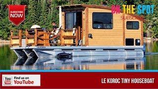 Le Koroc Tiny Houseboat