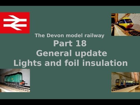 Part 18 General update light and foil insulation – Building a model railway
