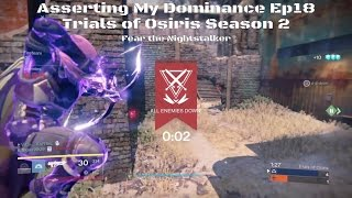 Asserting My Dominance Ep18 - 19 kill Nightstalker rampage | Destiny Trials of Osiris season 2