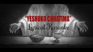 """""""Yeshu Ko Chhatima"""" - Lyrical Karaoke"""
