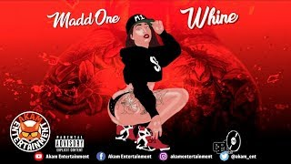 Madd One - Whine - January 2019
