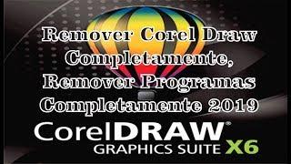 Remover Corel Draw Completamente, Remover Programas Completamente 2019