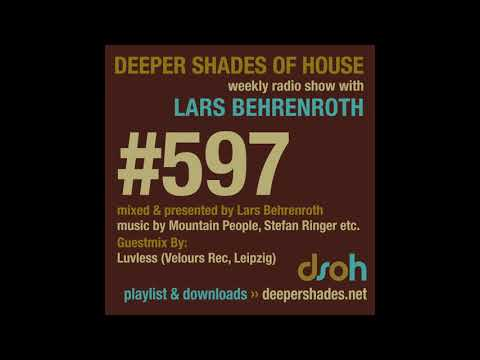 Deeper Shades Of House 597 w/ exclusive guest mix by LUVLESS (Germany) - DEEP HOUSE DJ MIX