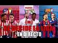 Atlético, Real Madrid y Barcelona, se decide la Liga EN DIRECTO I LaLiga Santander EN VIVO