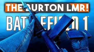 THE BURTON LMR IS HERE! MORE New Weapons ► Battlefield 1 (CTE) New Weapons + June Patch Details!