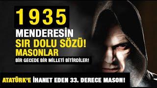 1935 Menderes ve Masonlar için Söylediği Sır dolu Söz Kim Bu Atatürk'ün Yanındaki 33. Derece Mason!