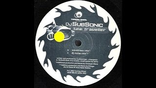DJ Subsonic - Time Traveller (DJ Noise Remix) (Hard Trance 2001)
