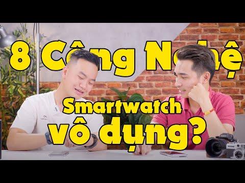 8 công nghệ - Smartwatch có thật sự vô dụng không?