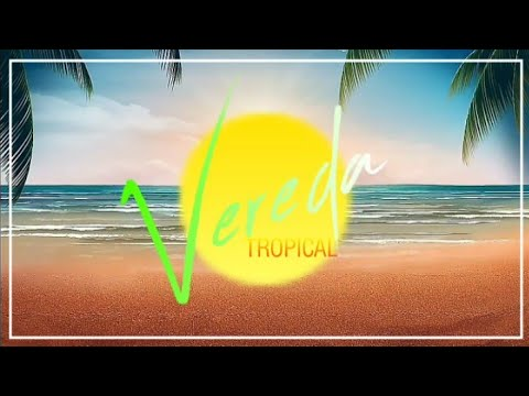Vereda Tropical - Abertura (Remake)