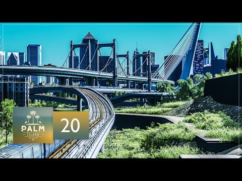 Cities Skylines: Palm Island — EP20 — Downtown Palm Island - The Finale