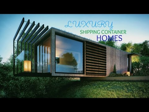 Amazing Luxury Shipping Container Homes | Cargo Container Homes