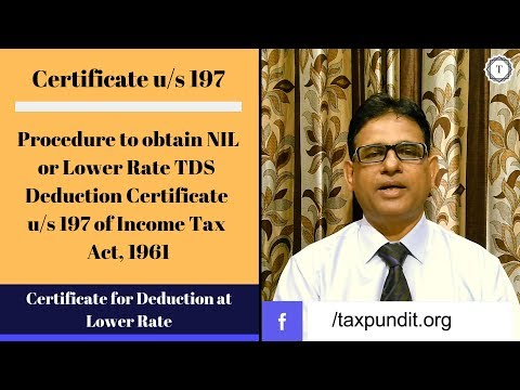 Section 197 | NIL Or Lower Deduction TDS Certificate | Form 13 | Taxpundit [2019]