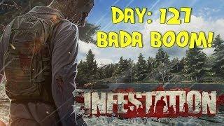 Infestation Survivor Stories Day 127 Bada Boom!