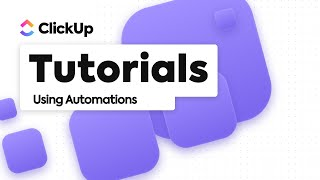 ClickUp Automations Tutorial