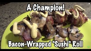 "Mushroom Swiss Bacon-wrapped ""sushi Roll"" [aka Ultimate Meat Roll Champion]"