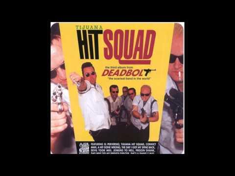 Deadbolt - Tijuana Hit Squad (Full Album)