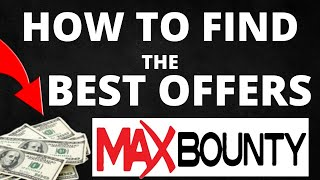 How To Find The Best Offers On Maxbounty [For Beginners]