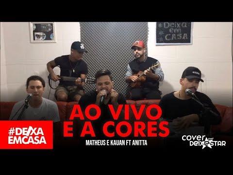 Ao Vivo E A Cores - Matheus & Kauan ft Anitta cover Grupo Deixestar DeixaEmCasa
