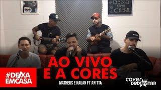 Baixar Ao Vivo E A Cores - Matheus & Kauan ft. Anitta (cover Grupo Deixestar) #DeixaEmCasa