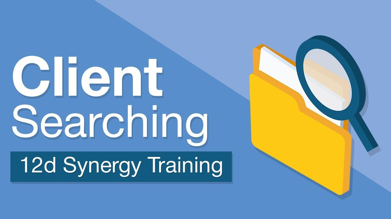 12d Synergy Training Series – Video 3 – Client Searching