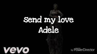 Adele - Send My Love (Official Lyrics Video)HD