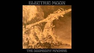 Electric Moon - The Doomsday Machine (2011) [Full Album]