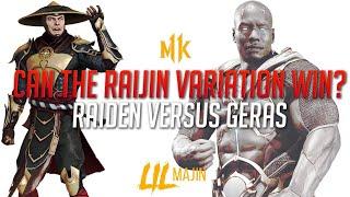 MK11 Raiden vs Geras! Can the Raijin Variation Win?!