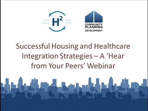 A 'Hear from Your Peers' Webinar - Successful Housing & Healthcare Integration Strategies -  7/21/15
