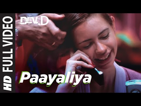 Paayaliya [Full Song] Dev D