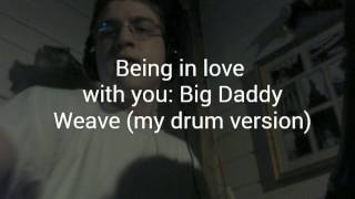 Watch Big Daddy Weave Being In Love With You video