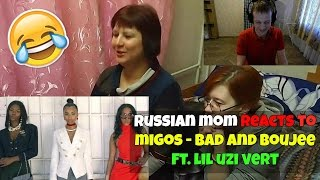 Russian Mom Reacts To Migos - Bad And Boujee Ft. Lil Uzi Vert Reaction  Hilariou