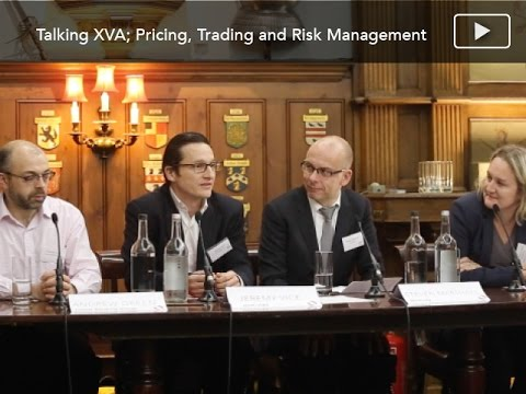 Talking XVA; Pricing, Trading & Risk Management on the XVA Desk - Sell side panel debate