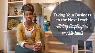 Taking Your Business To The Next Level: Hiring Employees or Assistants