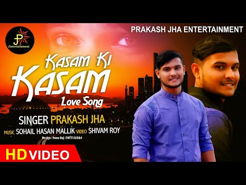 Kasam Ki Kasam || Cover Song || PRAKASH JHA ||Love Video Song ||