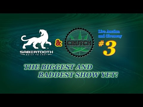 Sabertooth Live Auction and Giveaway 5-26 - 3rd Monthly CRUTCH 420 Auction