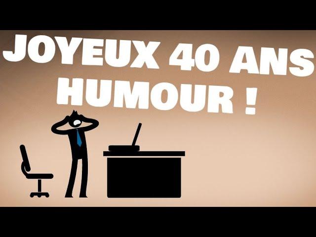 Joyeux Anniversaire 40 Ans Humour Youtube