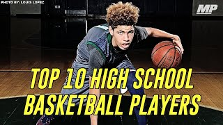 Top 10 HIGH SCHOOL Basketball PLAYERS 2017-18 | ZION? LaMelo?