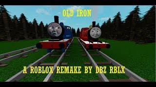 Roblox Thomas Remake - Old Iron (RE-UPLOAD)