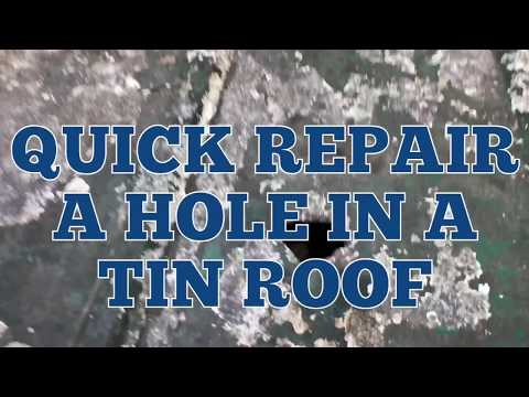 How To Fix a Hole in a Tin Roof
