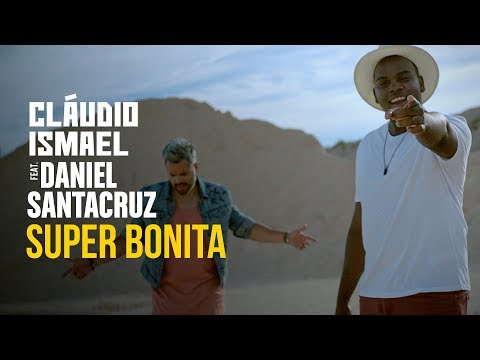 Cláudio Ismael Feat. Daniel Santacruz - Super Bonita (Official Video) (Kizomba)