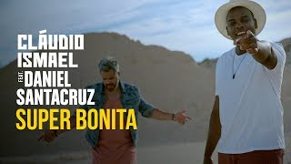 Claudio Ismael Feat. Daniel Santacruz - Super Bonita (Official Video) (Kizomba)