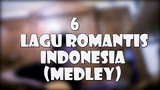 6 Lagu Romantis Indonesia (Medley) Accoustic