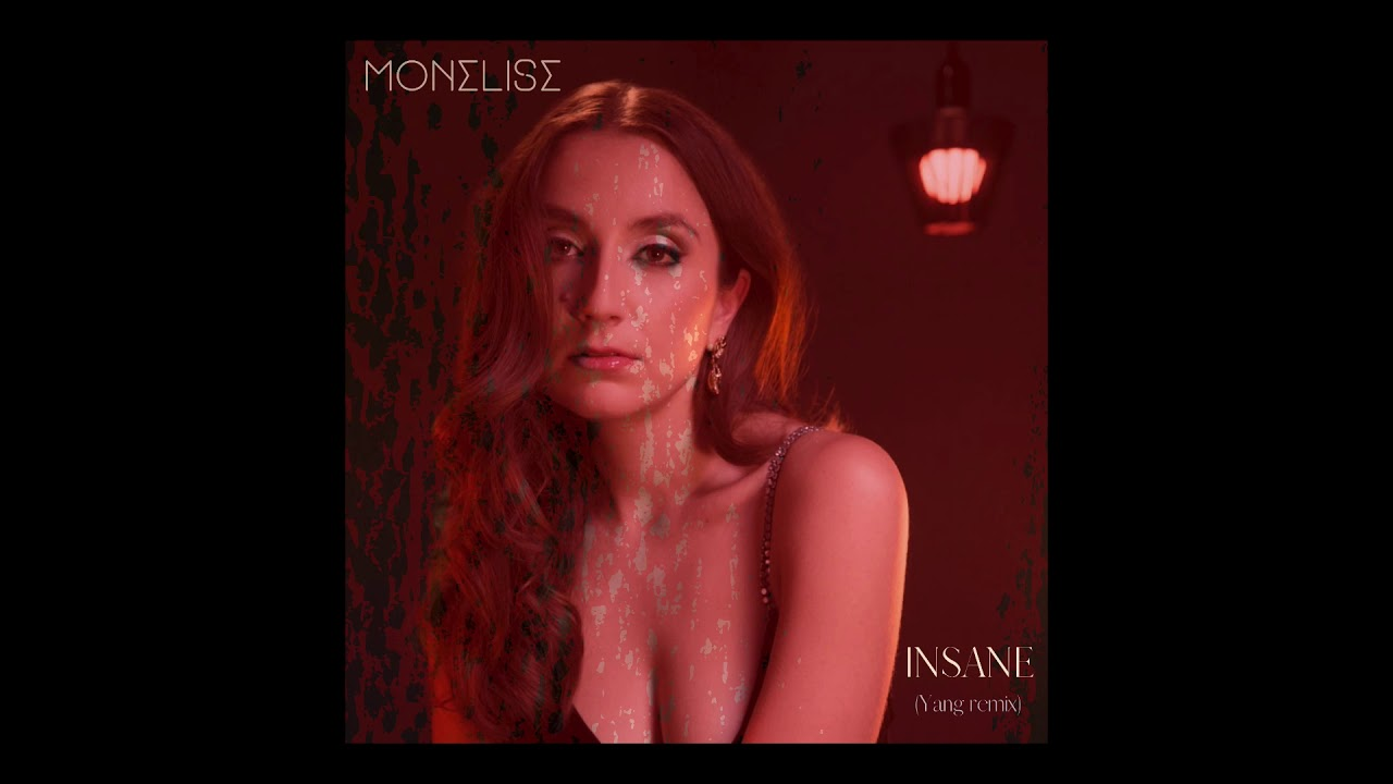 Monelise - Insane (Yang mix)