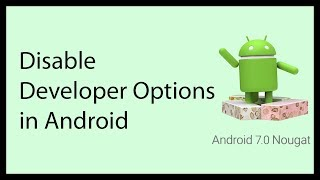 How to disable Developer Options on your Android Device