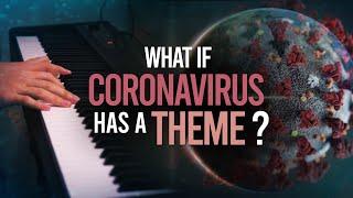 I created a MUSIC THEME for Coronavirus/COVID-19 ...