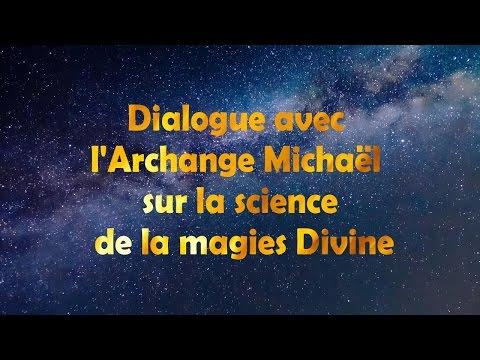 Dialogue avec l'Archange Michaël sur la science de la magie Divine