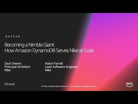 AWS re:Invent 2018: Becoming a Nimble Giant: How Amazon DynamoDB Serves Nike at Scale (DAT320)