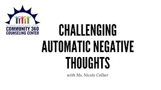 Challenging Automatic Negative Thoughts